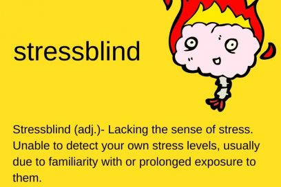 Have you gone stressblind?