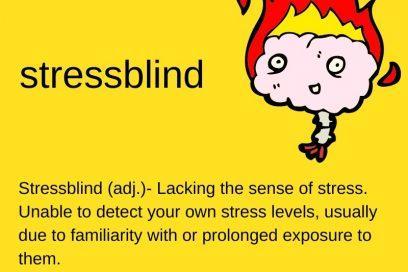 Have you gone stressblind?